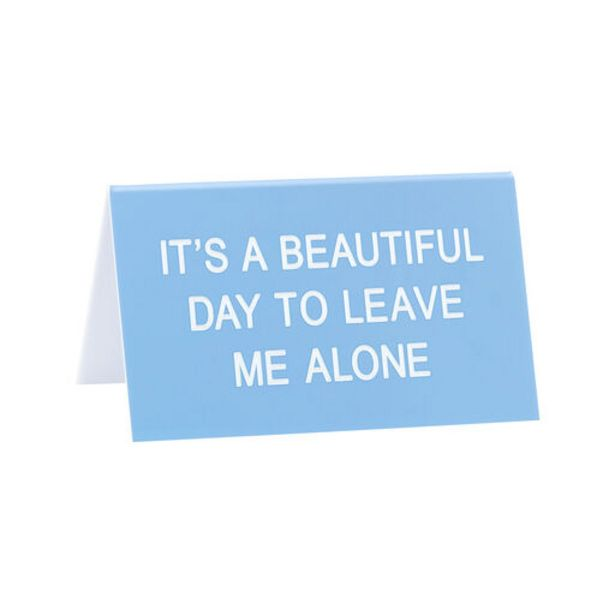 Beautiful Day to Leave Me Alone Desk Quote Sign… deals at $6.99