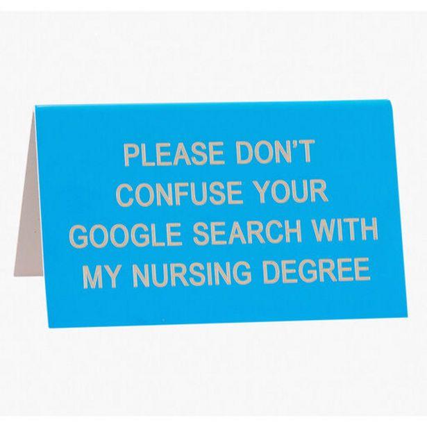 Don't Confuse Google With Nursing Degree Desk Q… deals at $6.99